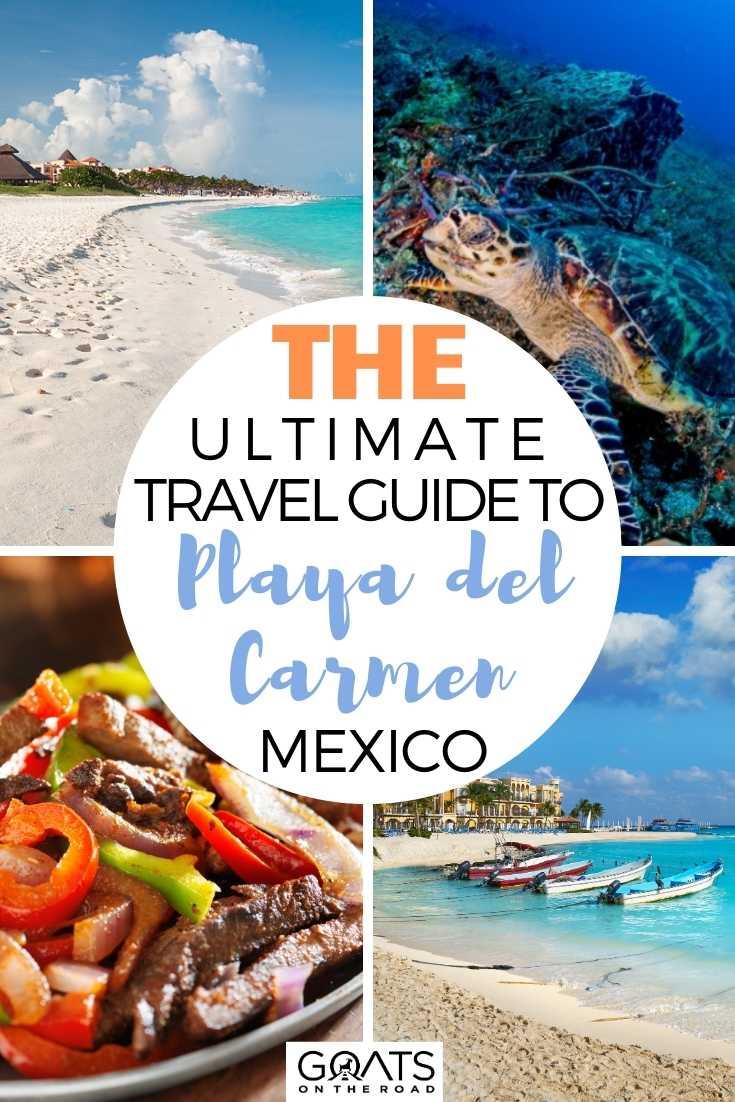 The Ultimate Travel Guide To Playa del Carmen, Mexico