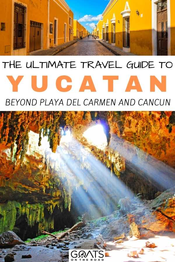 """Yucatan Travel Guide: Beyond Playa del Carmen and Cancun"