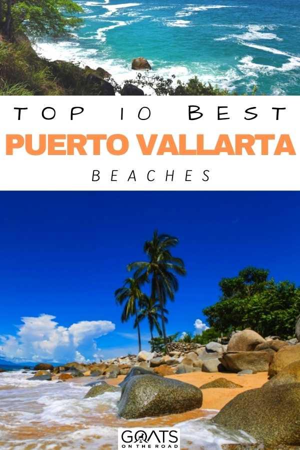 """""""Top 10 Best Puerto Vallarta Beaches"""
