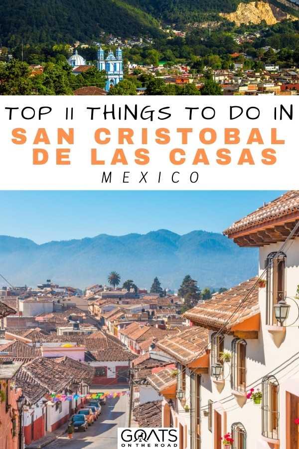 """""""Top 11 Things To Do in San Cristobal de las Casas, Mexico"""