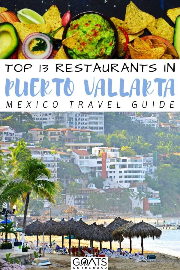 """Top 13 Restaurants in Puerto Vallarta, Mexico"