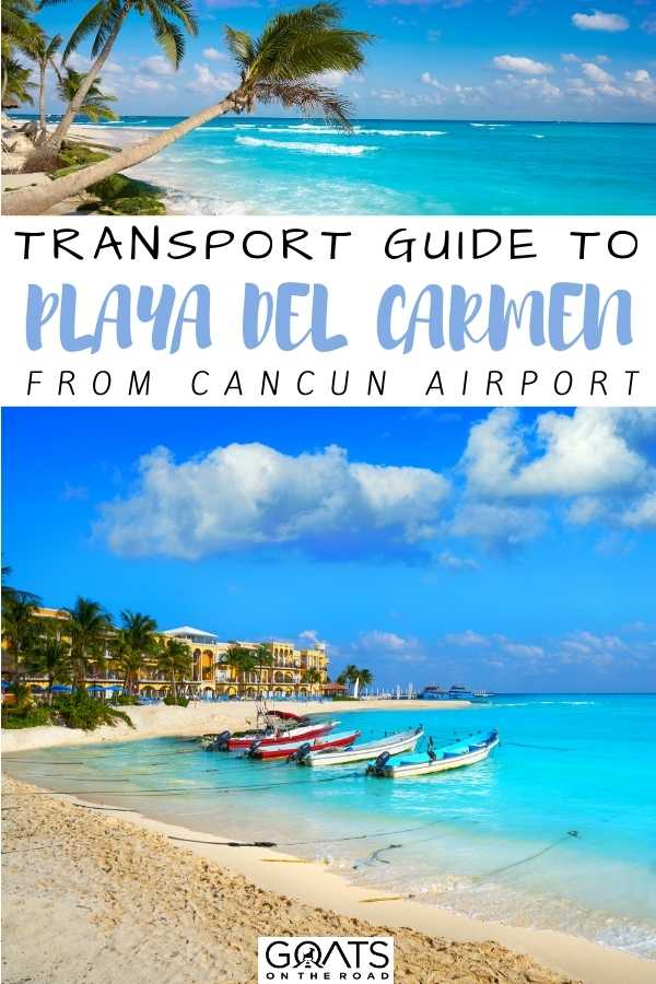 """""""Transport Guide To Playa Del Carmen from Cancun Airport"""