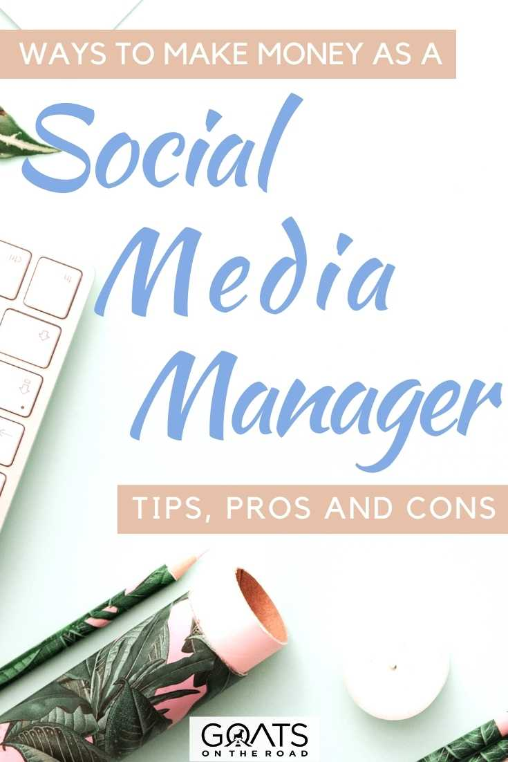 """""""Ways To Make Money As A Social Media Manager: Tips, Pros and Cons"""