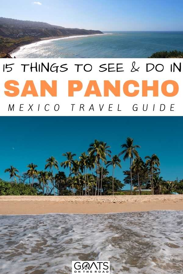 """""""15 Things To See & Do in San Pancho, Mexico"""