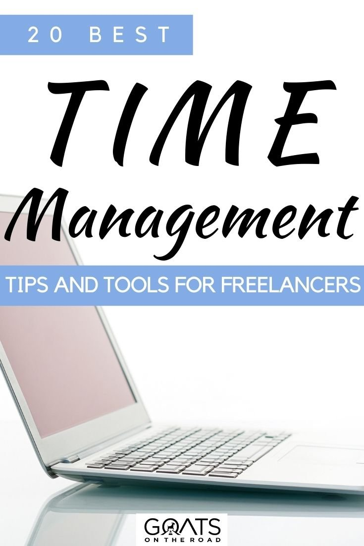 """20 Best Time Management Tips and Tools For Freelancers"