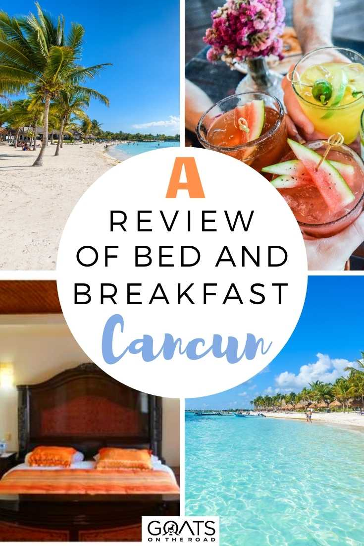 A Review of Bed & Breakfast Cancun