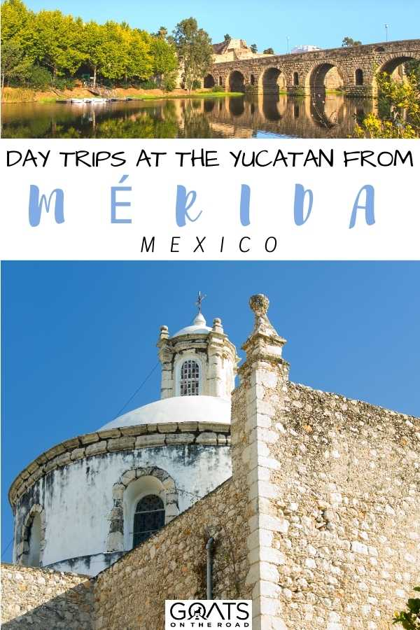 """""""Day Trips Around the Yucatan From Mérida, Mexico"""