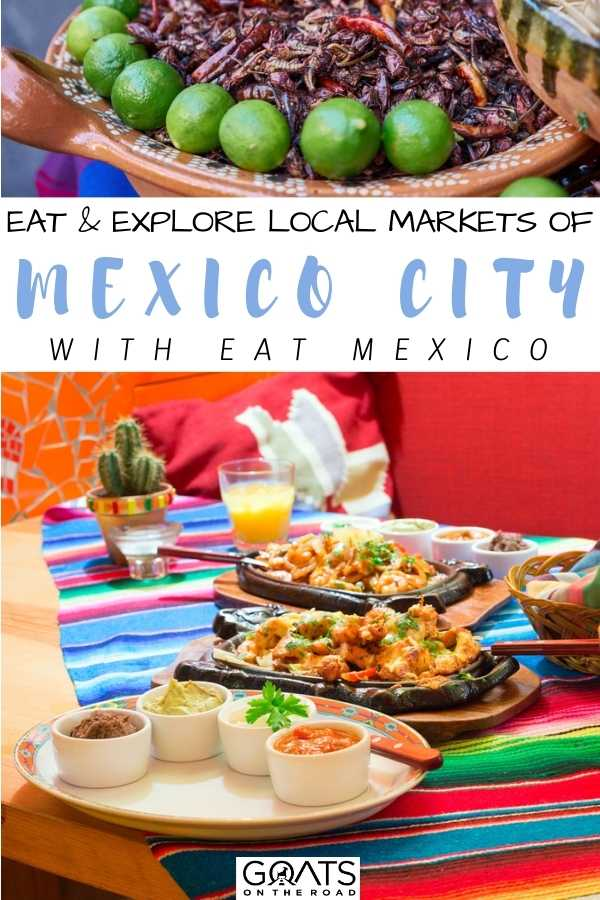 """""""Eat & Explore Local Markets of Mexico City With Eat Mexico"""