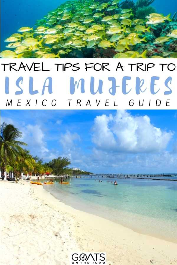 """""""Essential Travel Tips For a Trip to Isla Mujeres, Mexico"""