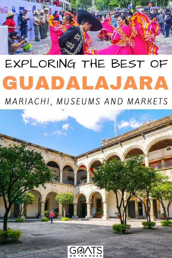 """Exploring The Best Of Guadalajara: Mariachi, Museums and Markets"
