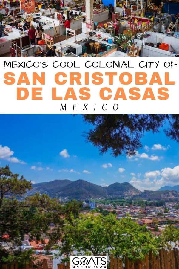 """Mexico's Cool Colonial City Of San Cristobal de las Casas, Mexico"