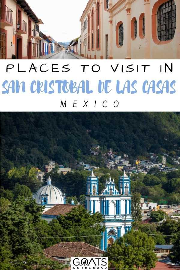 """""""Places To Visit in San Cristobal de las Casas, Mexico"""