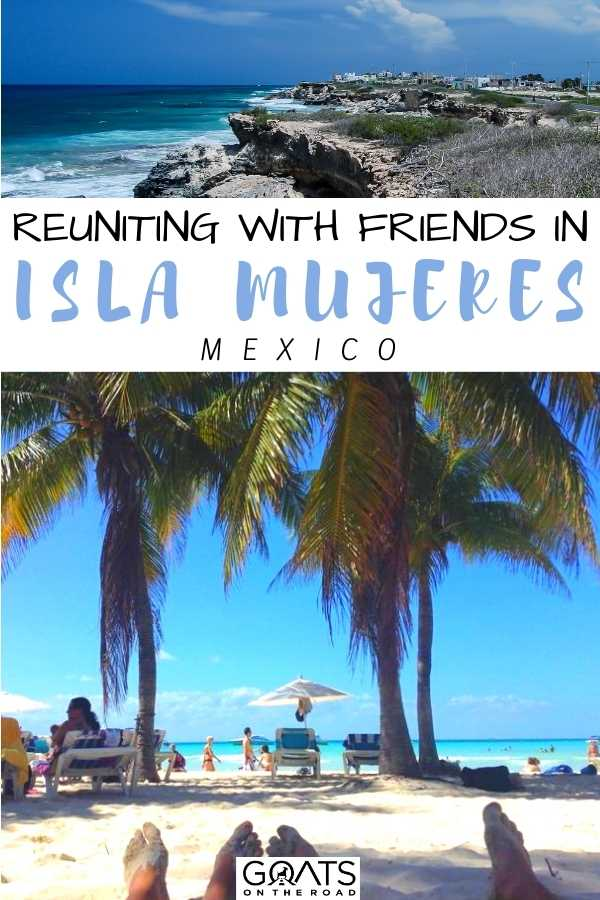 """""""Reuniting With Friends in Isla Mujeres, Mexico"""