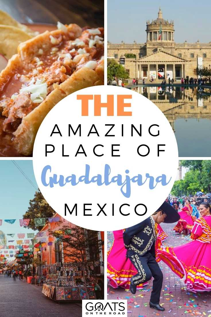 The Amazing Place Of Guadalajara, Mexico