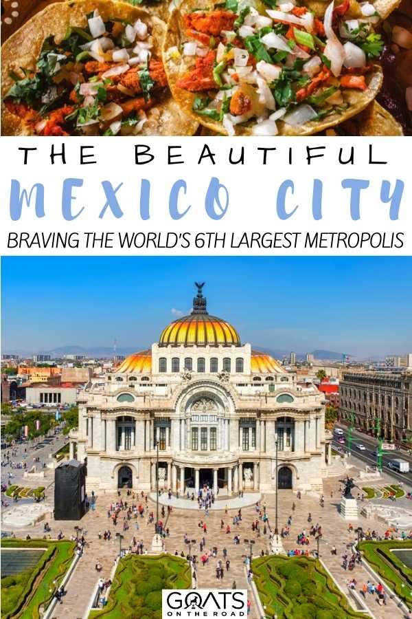 """The Beautiful Mexico City: Braving the World's 6th Largest Metropolis"