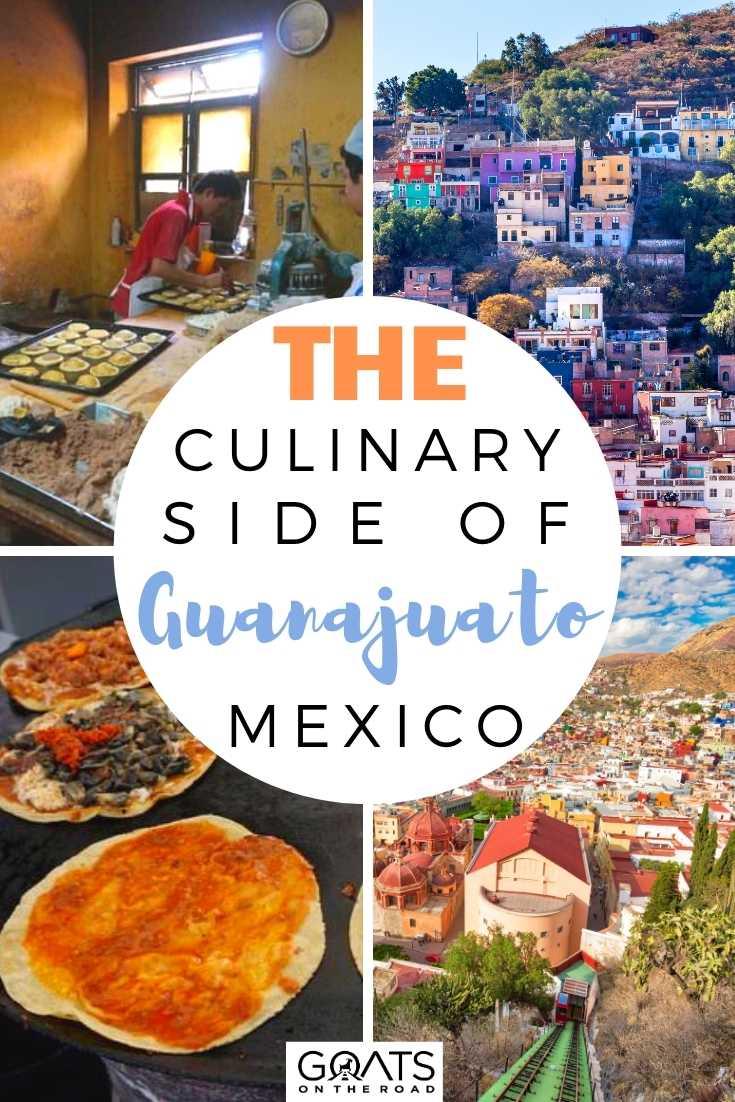 The Culinary Side of Guanajuato, Mexico