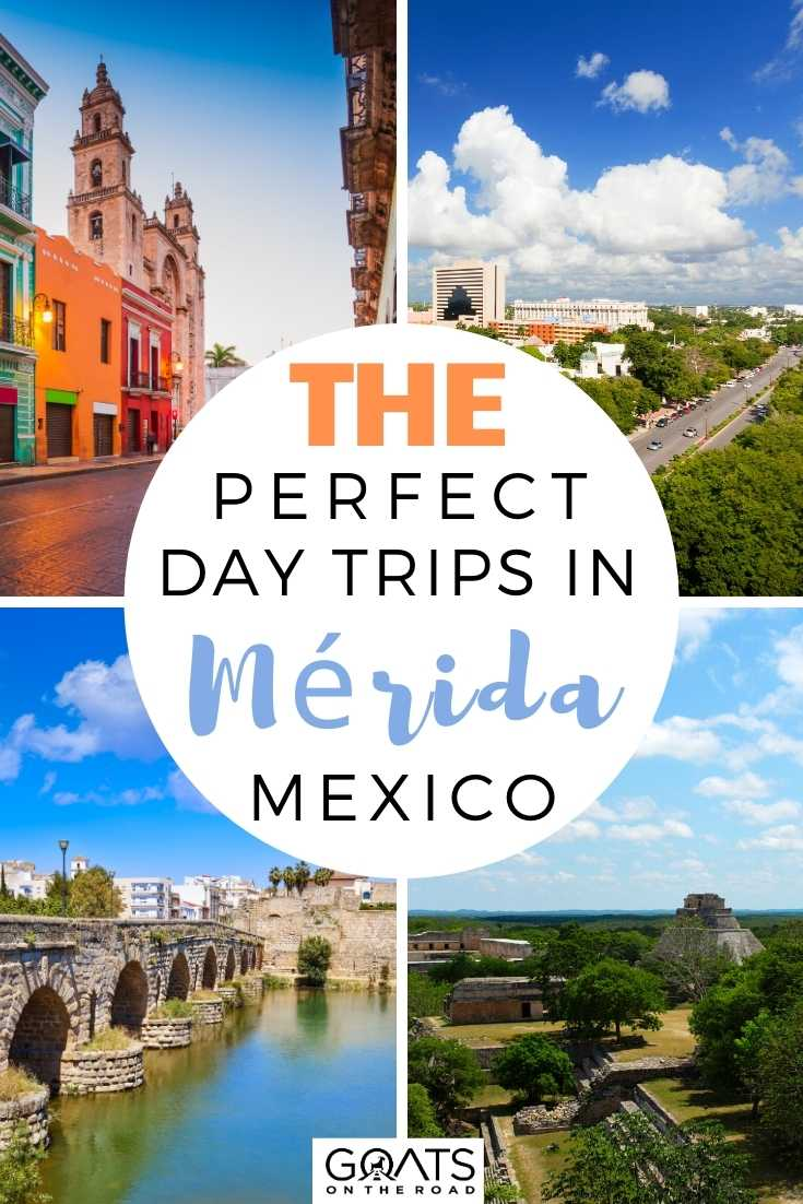 The Perfect Day Trips in Mérida, Mexico