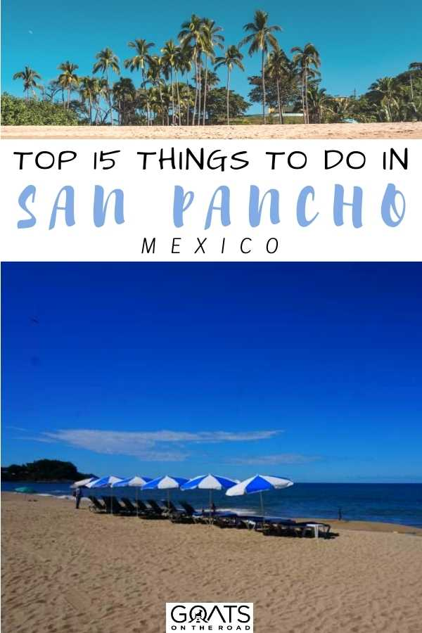 """""""Top 15 Things To Do in San Pancho, Mexico"""