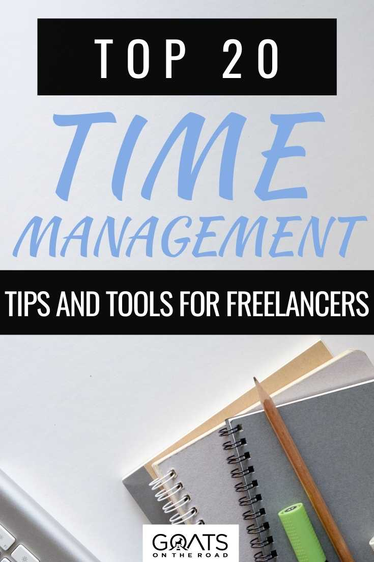 Top 20 Time Management Tips and Tools For Freelancers