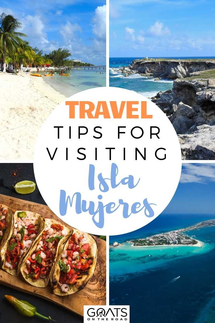 Travel Tips For Visiting Isla Mujeres, Mexico