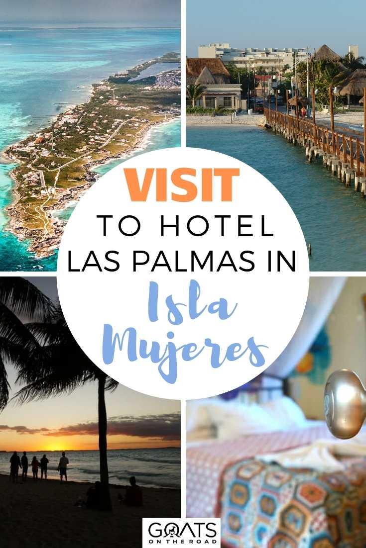 Visit To Hotel Las Palmas in Isla Mujeres