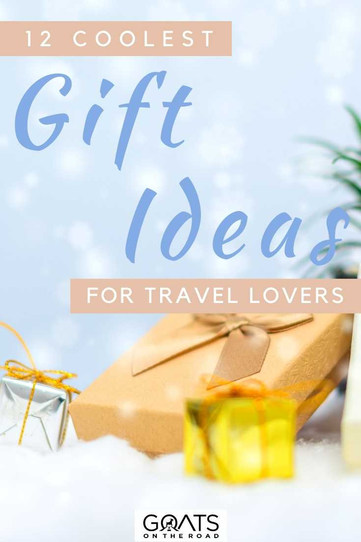 """""""12 Coolest Gift Ideas For Travel Lovers"""