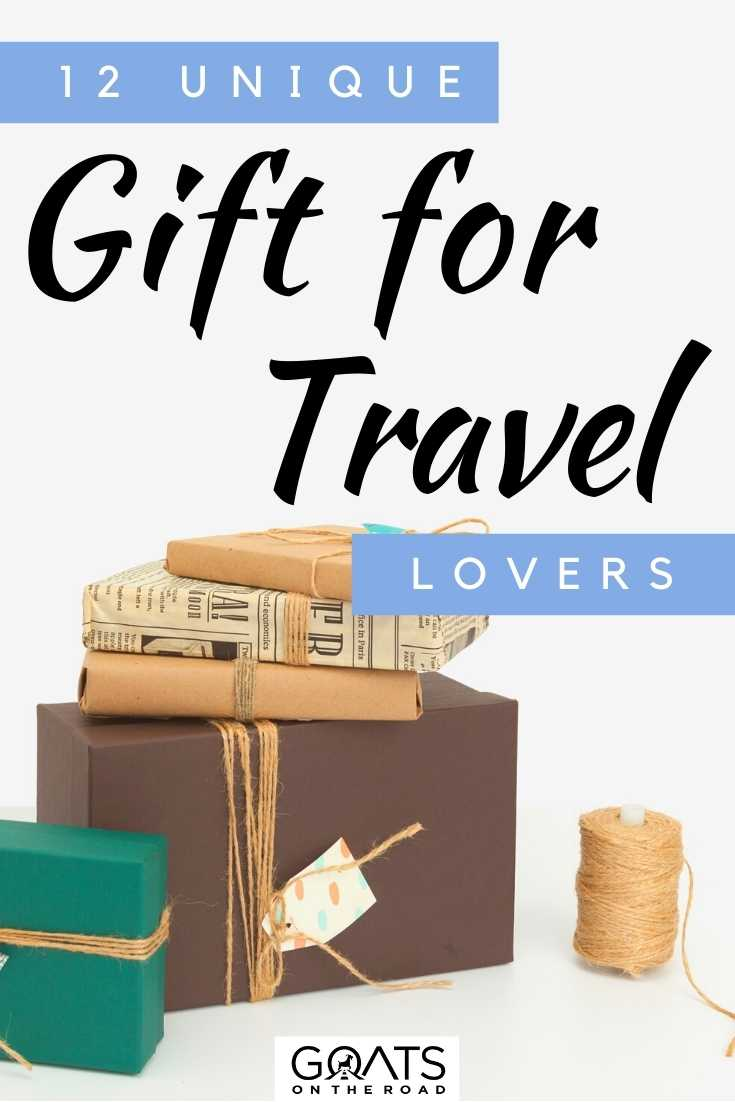 """""""12 Unique Gifts For Travel Lovers"""
