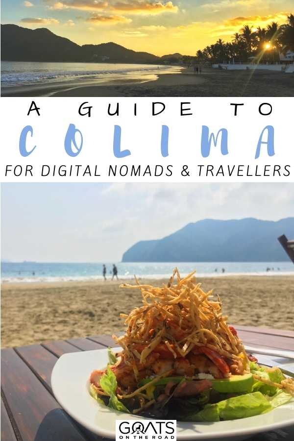 """""""A Guide To Colima For Digital Nomads & Travellers"""