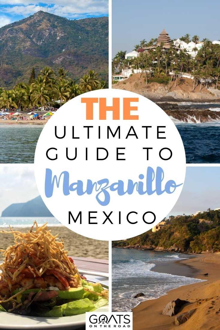 The Ultimate Guide To Manzanillo, Mexico