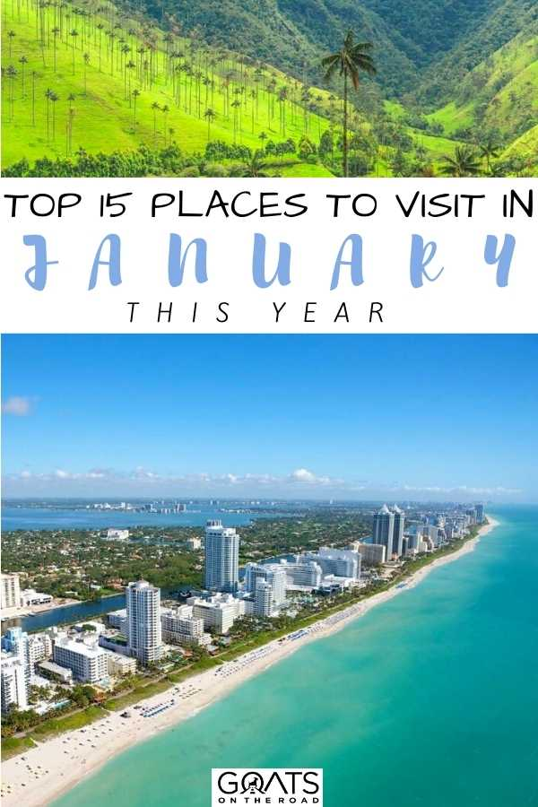 """Top 15 Places To Visit in January This Year"