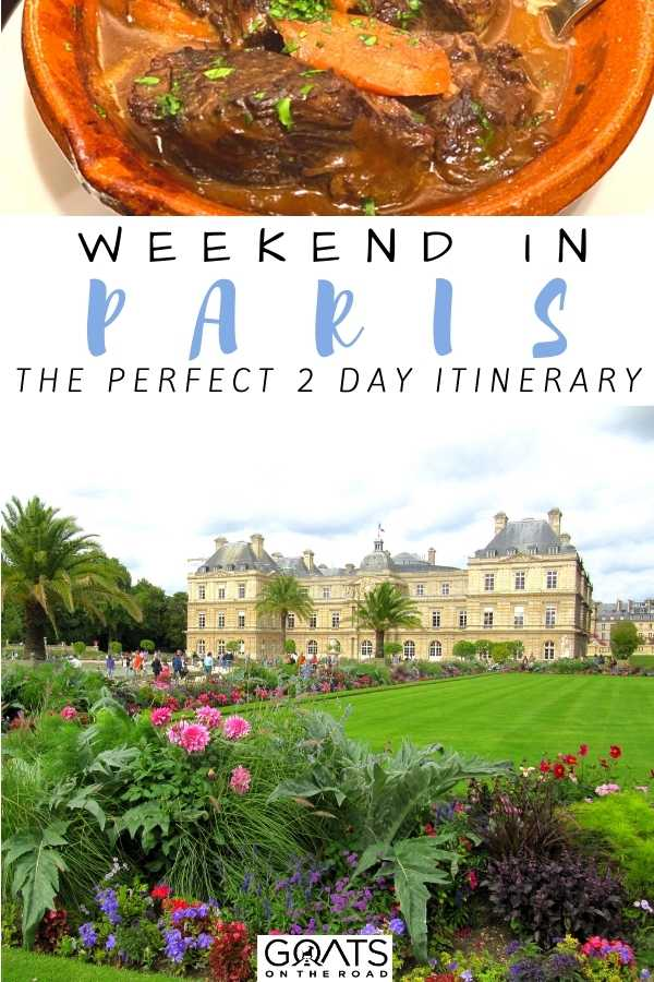 """Weekend in Paris: The Perfect 2 Day Itinerary"