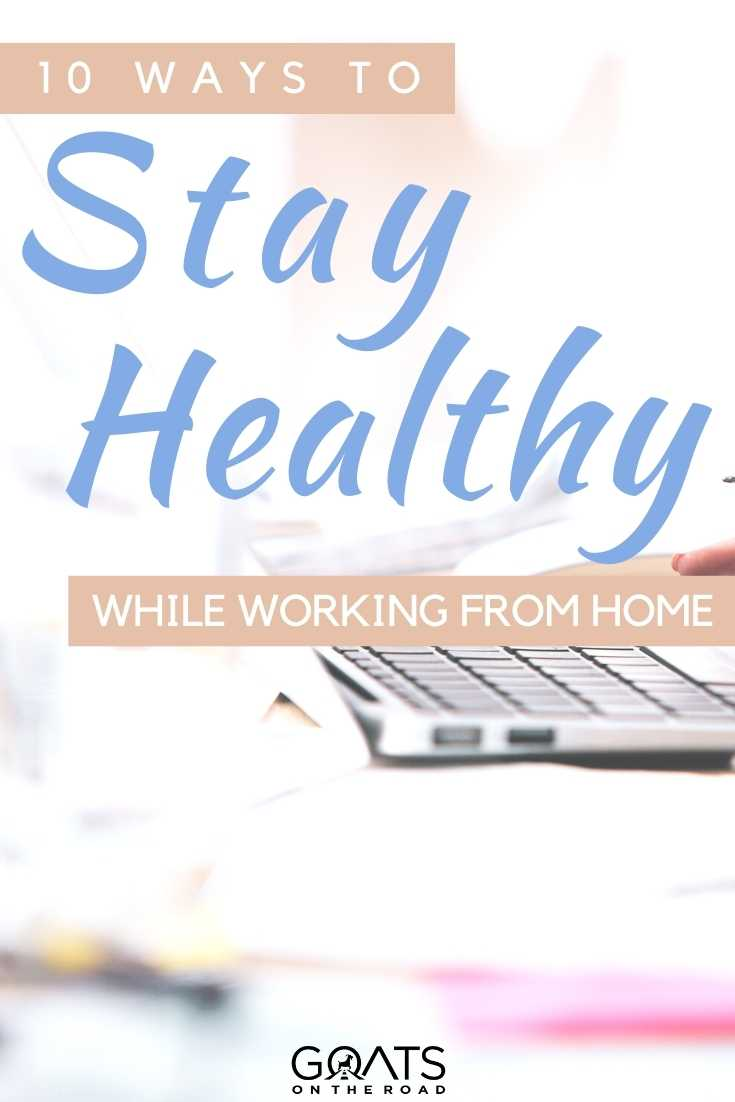 """""""10 Ways To Stay Healthy While Working From Home"""