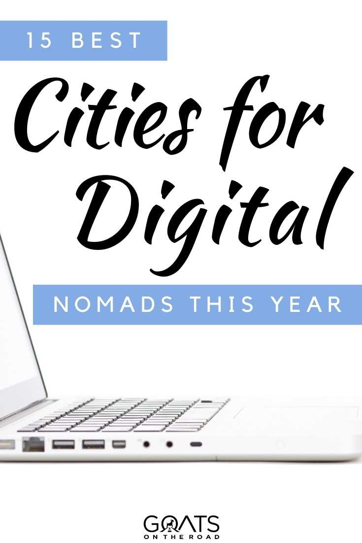 """""""15 Best Cities For Digital Nomads"""