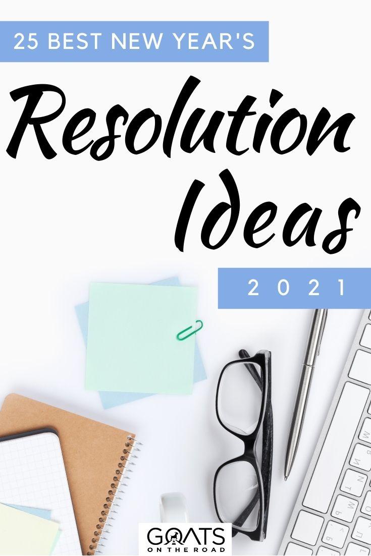 """25 Best New Year's Resolution Ideas 2021"