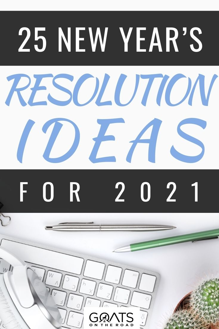 25 New Year's Resolution Ideas For 2021