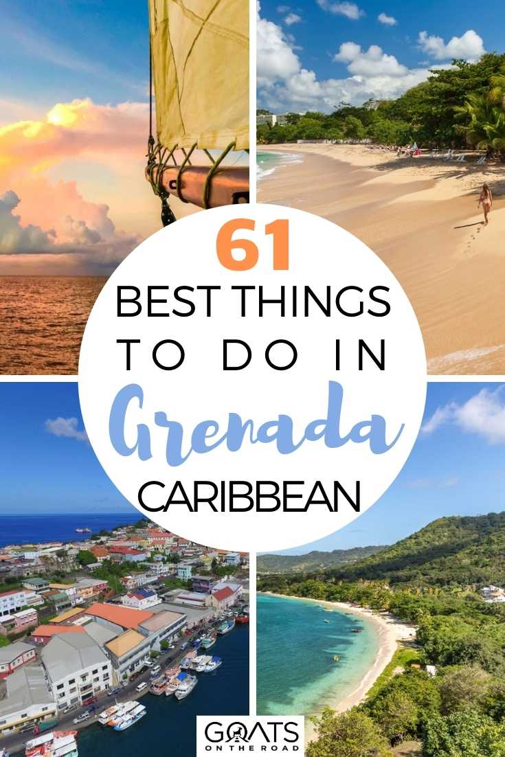 61 Best Things To Do in Grenada