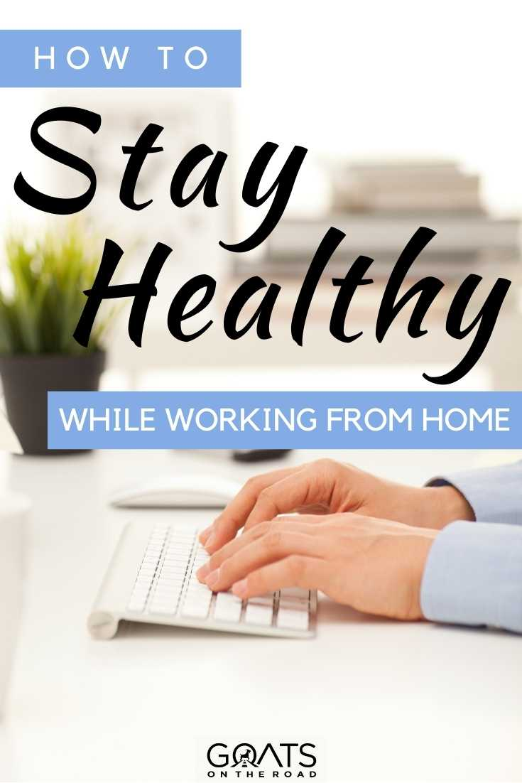 """""""How To Stay Healthy While Working From Home"""