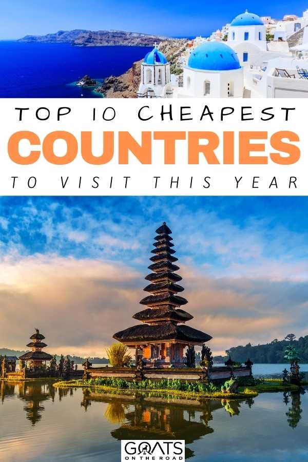 """""""Top 10 Cheapest Countries to Visit This Year"""