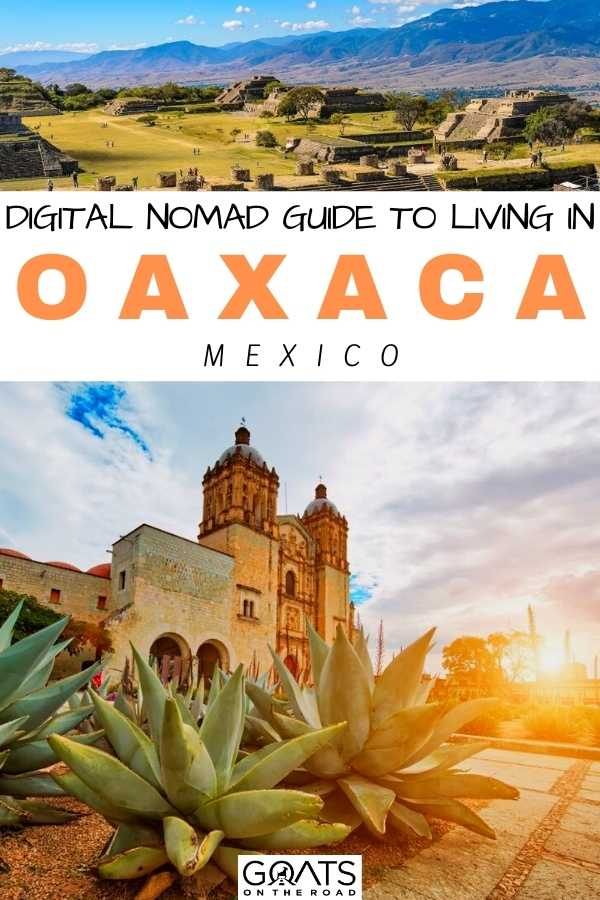 """""""Digital Nomad Guide to Living in Oaxaca, Mexico"""
