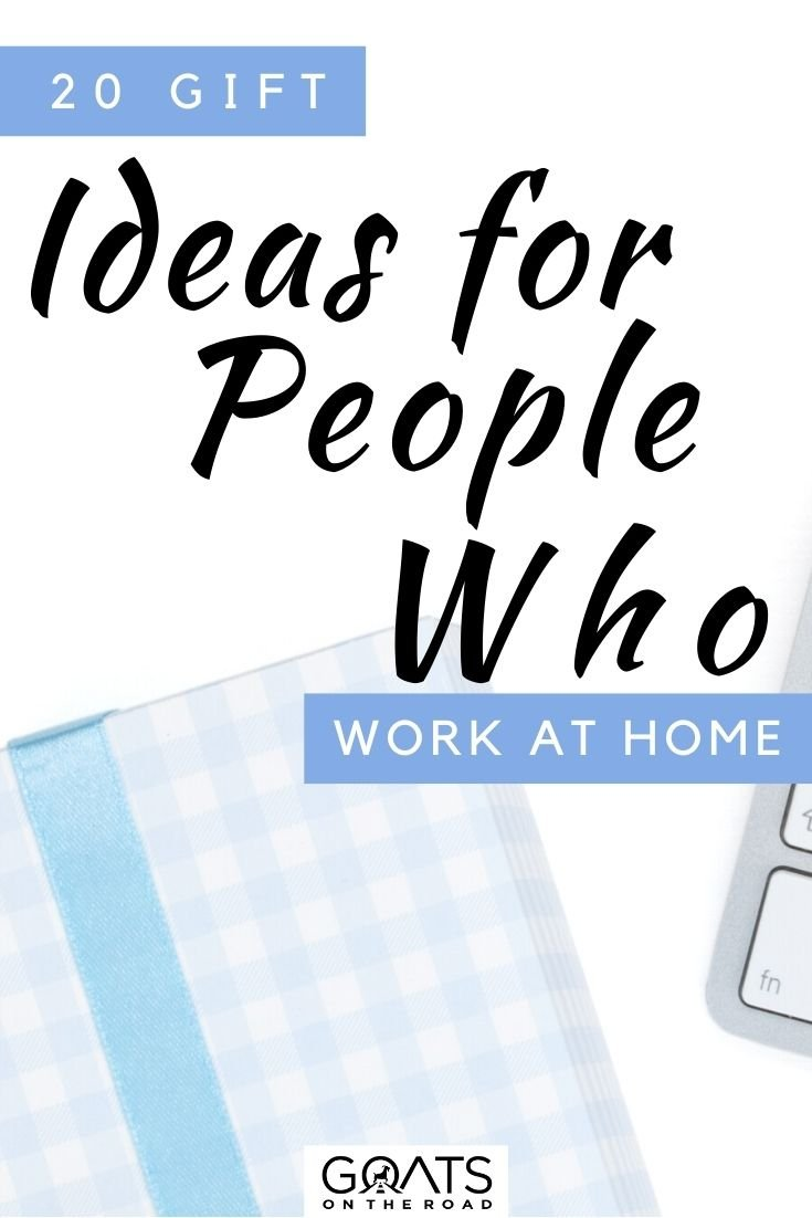 """""""20 Gift Ideas for People Who Work At Home"""