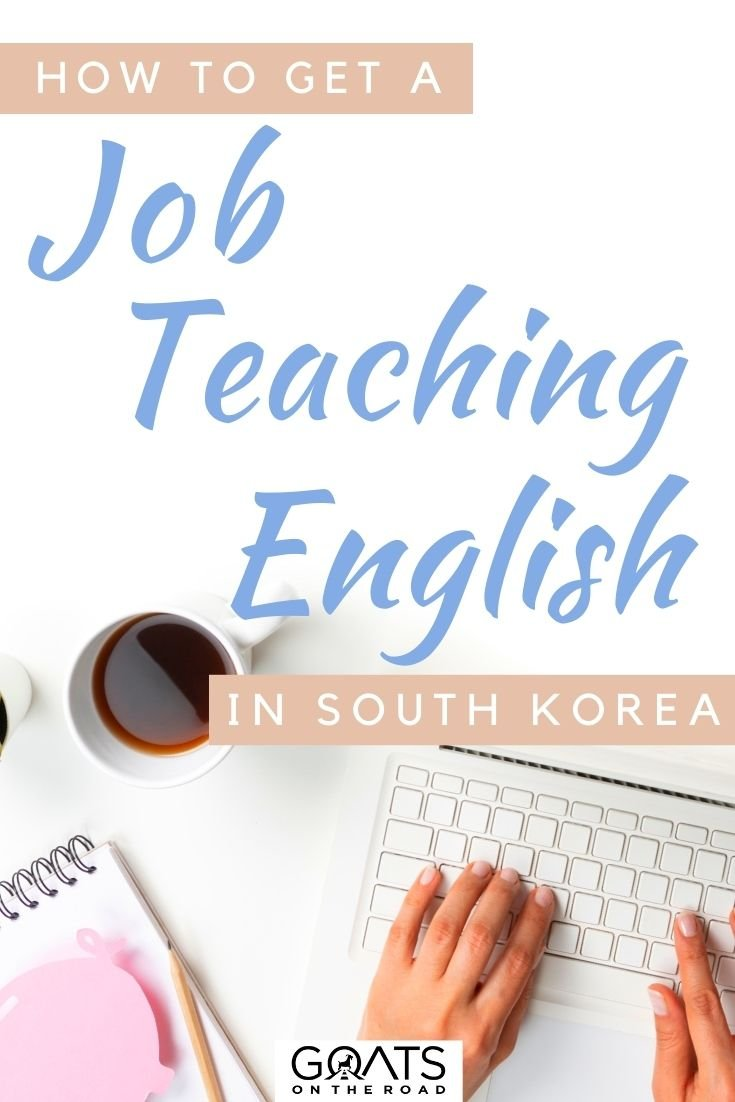 """""""How To Get a Job Teaching English in South Korea"""