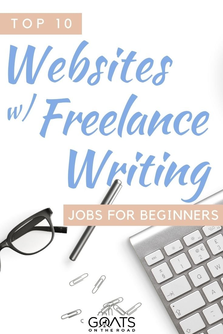 """""""Top 10 Websites With Freelance Writing Jobs For Beginners"""
