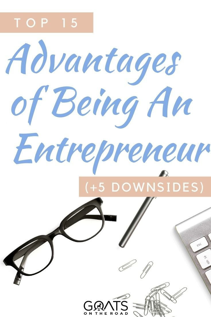 """""""Top 15 Advantages of Being an Entrepreneur"""