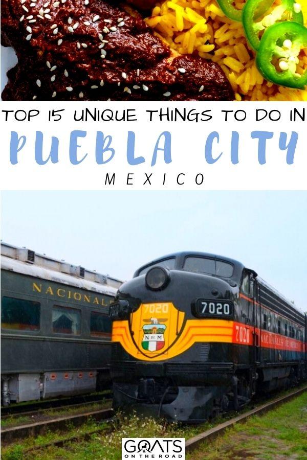 """Top 15 Unique Things To Do in Puebla City, Mexico"