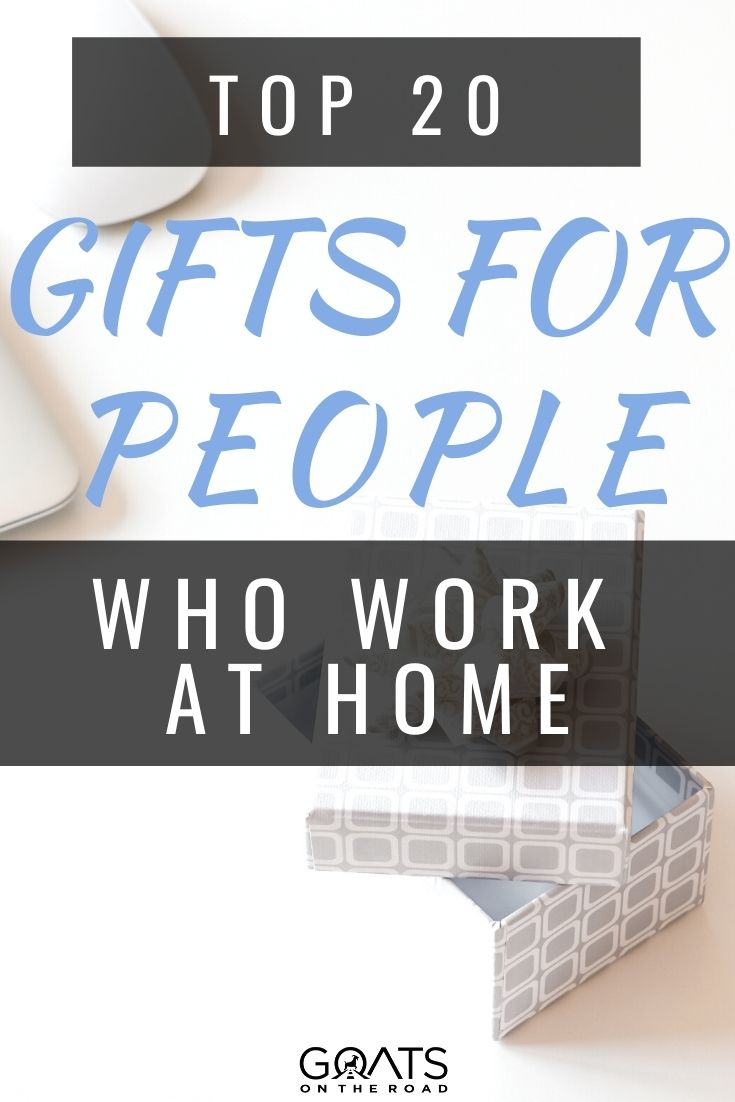 Top 20 Gifts For People Who Work At Home