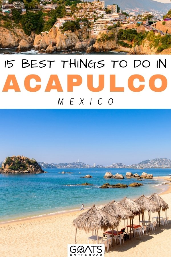 """""""15 Best Things To Do in Acapulco, Mexico"""
