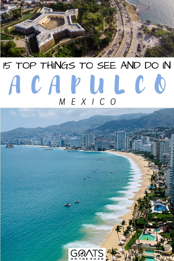"""""""15 Top Things to See and Do in Acapulco, Mexico"""