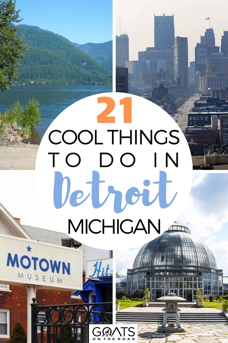 21 Cool Things to do in Detroit, Michigan