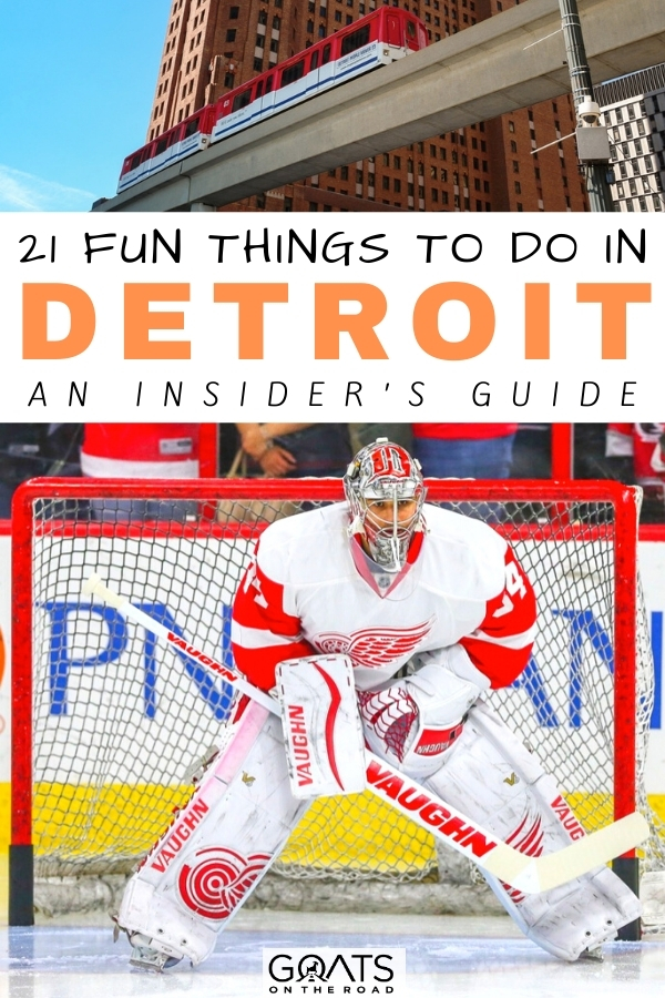 """""""21 Fun Things To Do in Detroit: An Insider's Guide"""