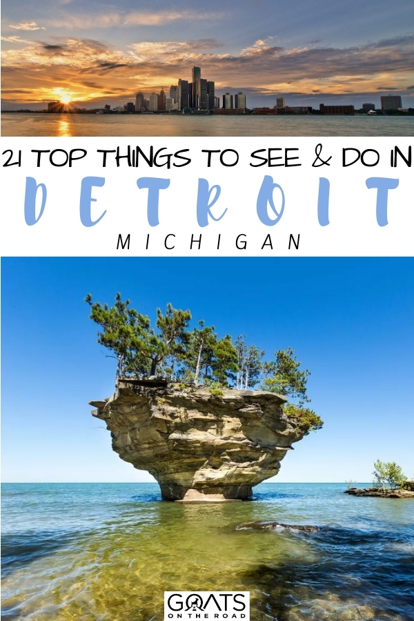 """""""21 Top Things to See and Do in Detroit, Michigan"""